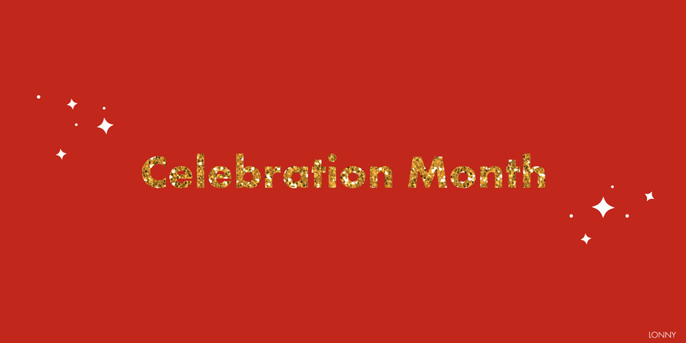 Welcome To Celebration Month At Lonny