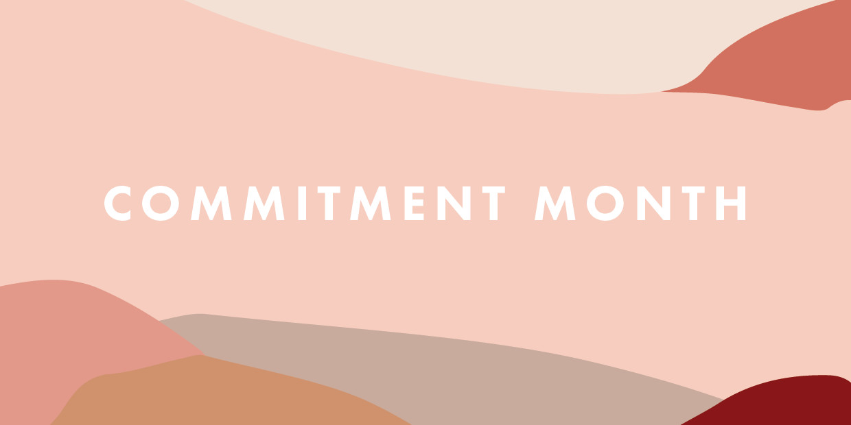 Welcome To Commitment Month